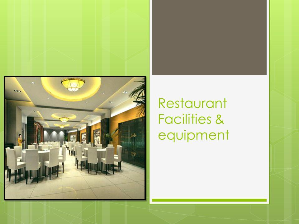 Restaurant Facilities & equipment
