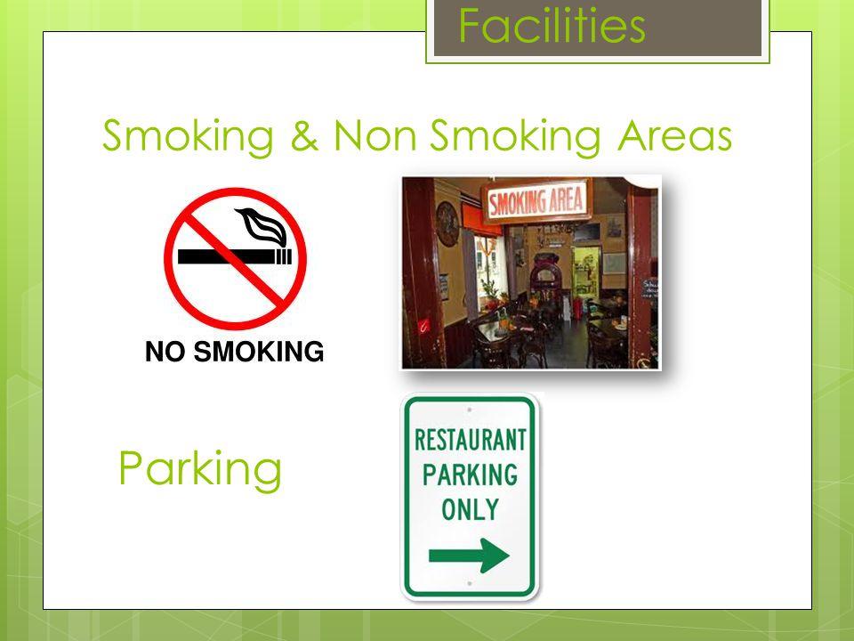 Facilities Smoking & Non Smoking Areas Parking