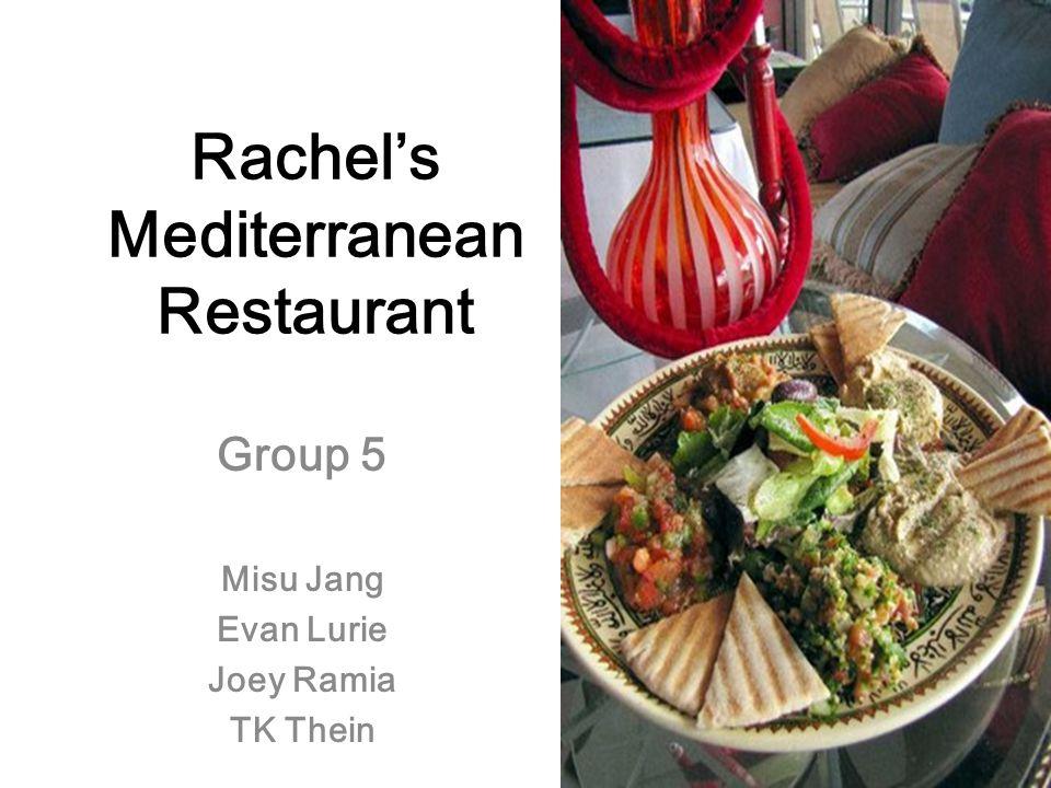 Rachels Mediterranean Restaurant Group 5 Misu Jang Evan Lurie Joey Ramia TK Thein