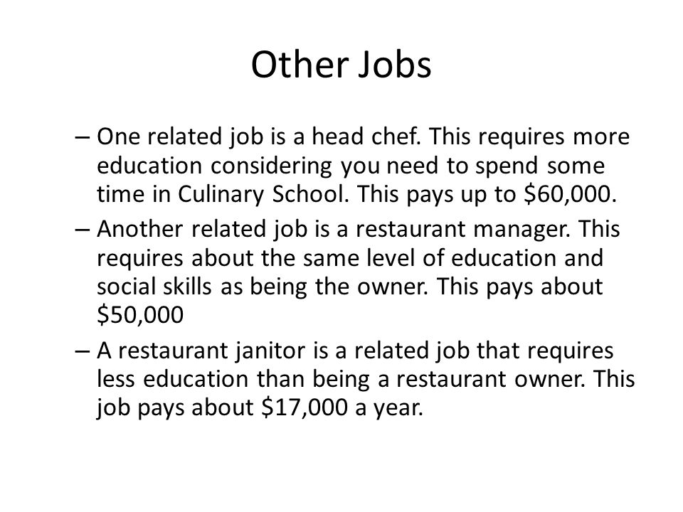 Other Jobs – One related job is a head chef.