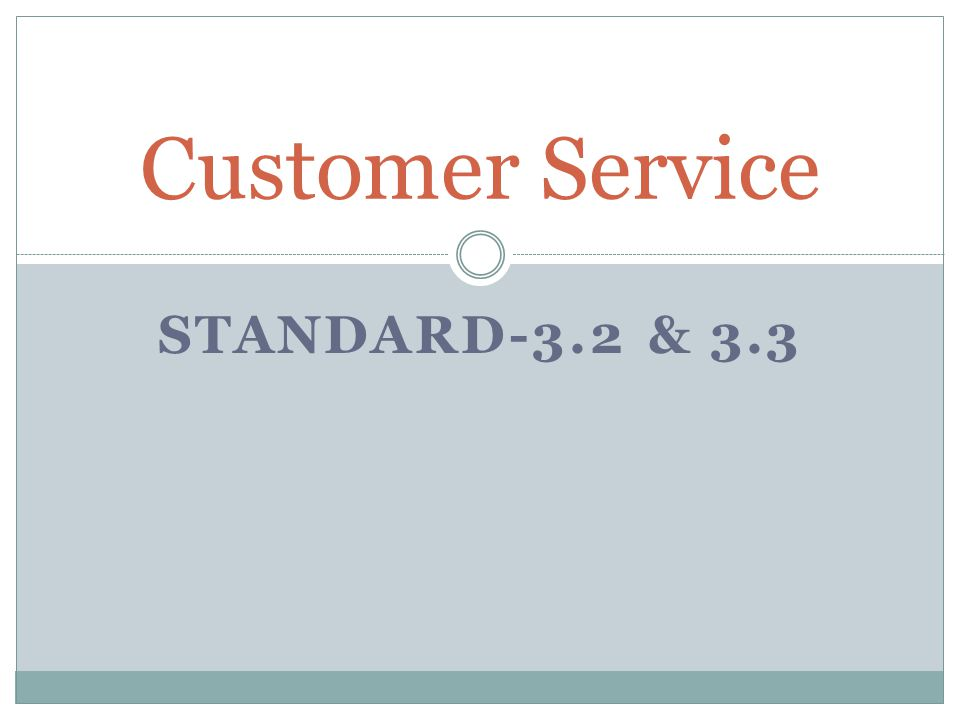 STANDARD-3.2 & 3.3 Customer Service