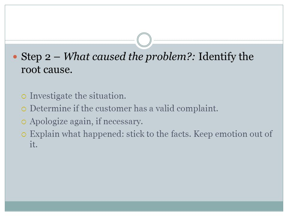 Step 2 – What caused the problem : Identify the root cause.