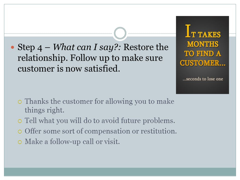 Step 5 – What needs to be done?: Fix any practices or procedures so the problem doesnt occur again.