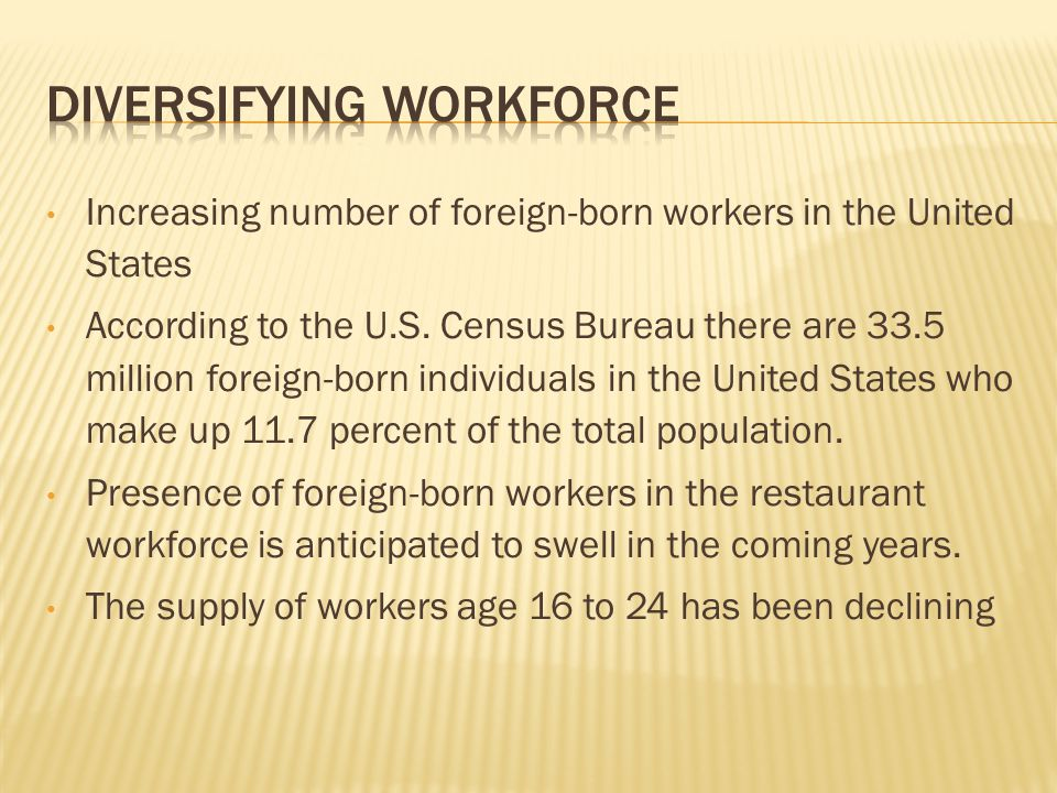 Increasing number of foreign-born workers in the United States According to the U.S.