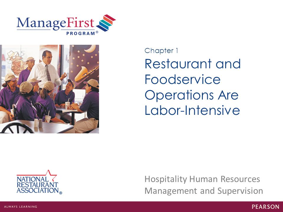 Chapter 1 Restaurant and Foodservice Operations Are Labor-Intensive Chapter 1 Restaurant and Foodservice Operations Are Labor-Intensive