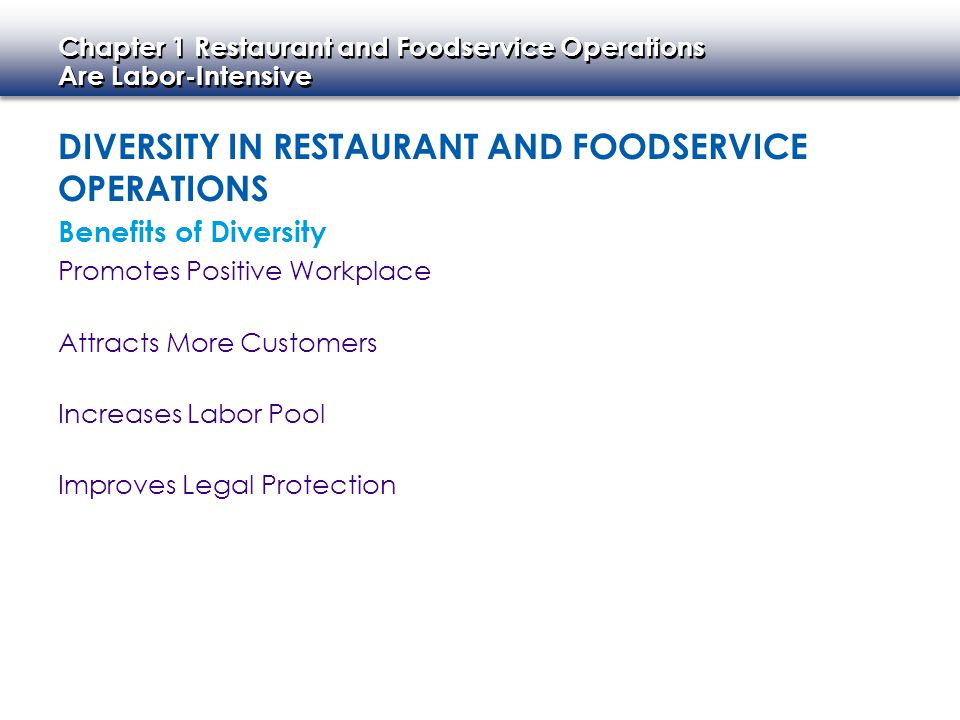 Chapter 1 Restaurant and Foodservice Operations Are Labor-Intensive Chapter 1 Restaurant and Foodservice Operations Are Labor-Intensive DIVERSITY IN R