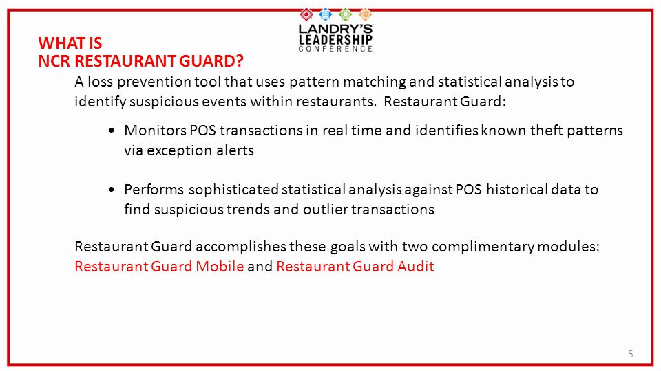5 A loss prevention tool that uses pattern matching and statistical analysis to identify suspicious events within restaurants. Restaurant Guard: Monit