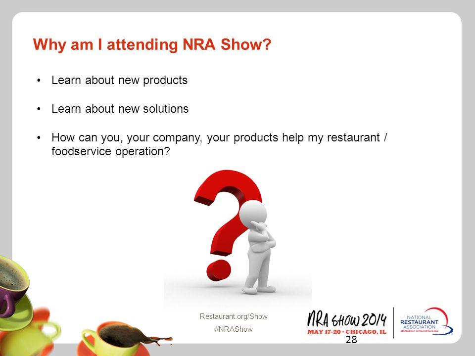 Restaurant.org/Show #NRAShow Why am I attending NRA Show.