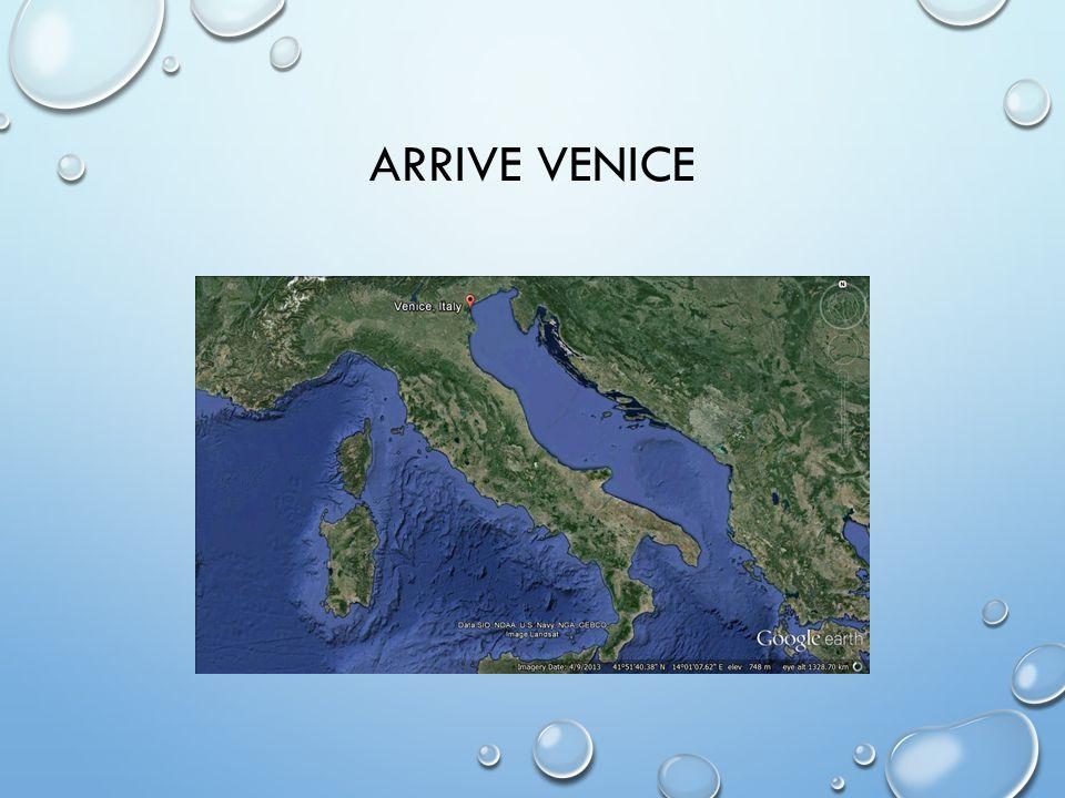 ARRIVE VENICE