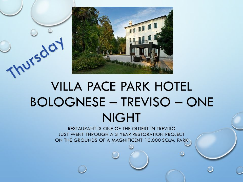VILLA PACE PARK HOTEL BOLOGNESE – TREVISO – ONE NIGHT RESTAURANT IS ONE OF THE OLDEST IN TREVISO JUST WENT THROUGH A 3-YEAR RESTORATION PROJECT ON THE GROUNDS OF A MAGNIFICENT 10,000 SQ.M.