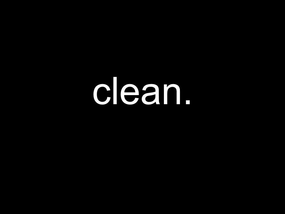 clean.