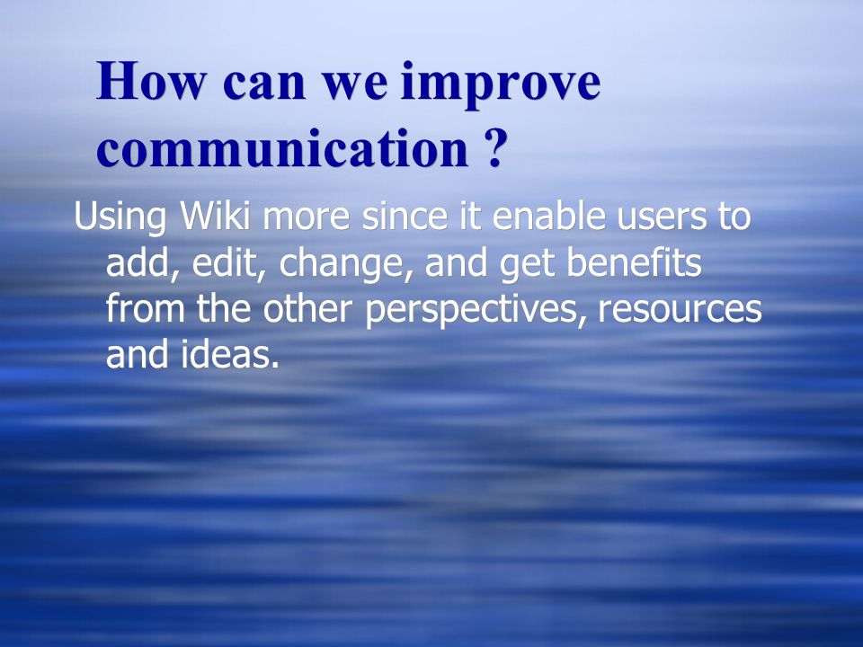 How can we improve communication .