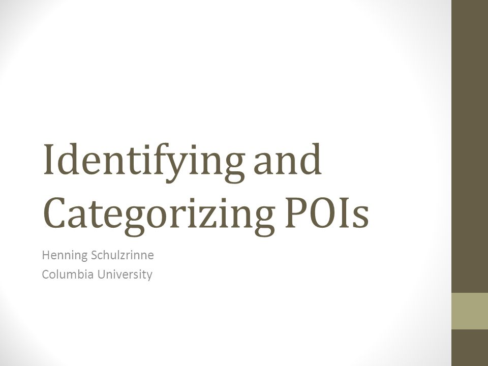 Identifying and Categorizing POIs Henning Schulzrinne Columbia University