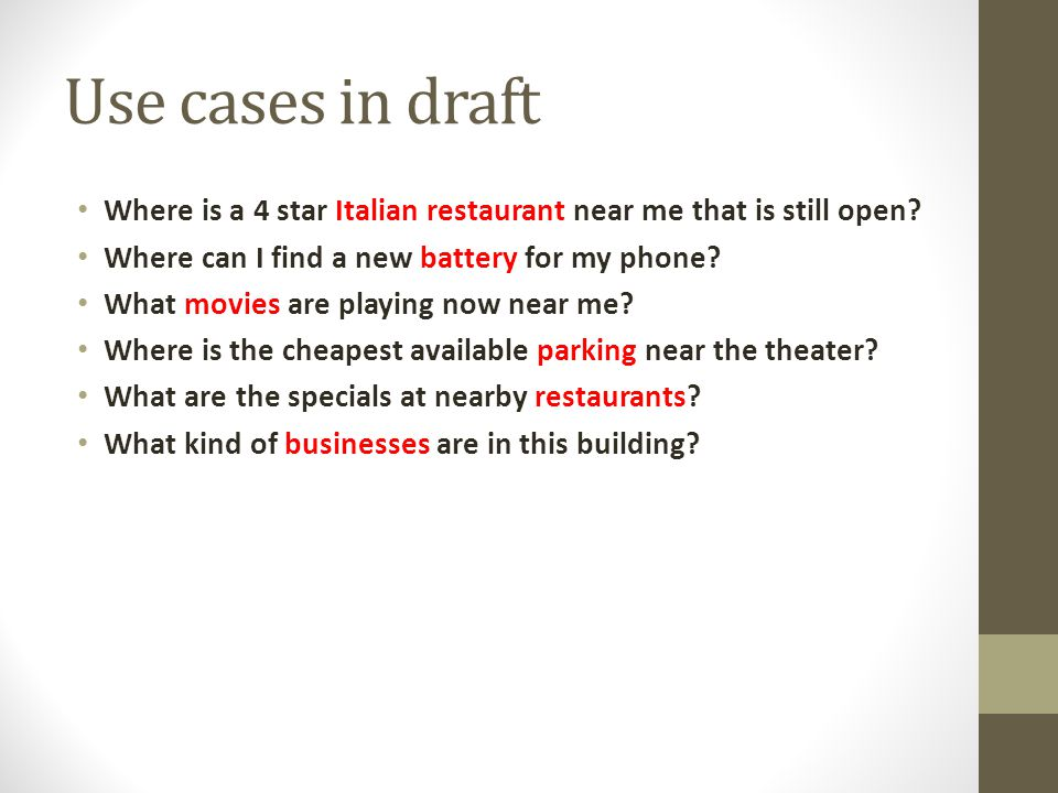 Use cases in draft Where is a 4 star Italian restaurant near me that is still open.