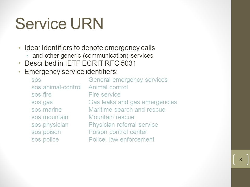 Extension to non-emergency services On-going work: http://tools.ietf.org/html/draft-forte-ecrit-service-classification-03 Extensible hierarchy designed for location-based services urn:service:business urn:service:communication urn:service:cultural urn:service:education urn:service:entertainment urn:service:financial urn:service:food urn:service:fuel urn:service:government urn:service:medical urn:service:religious urn:service:retail urn:service:transportation