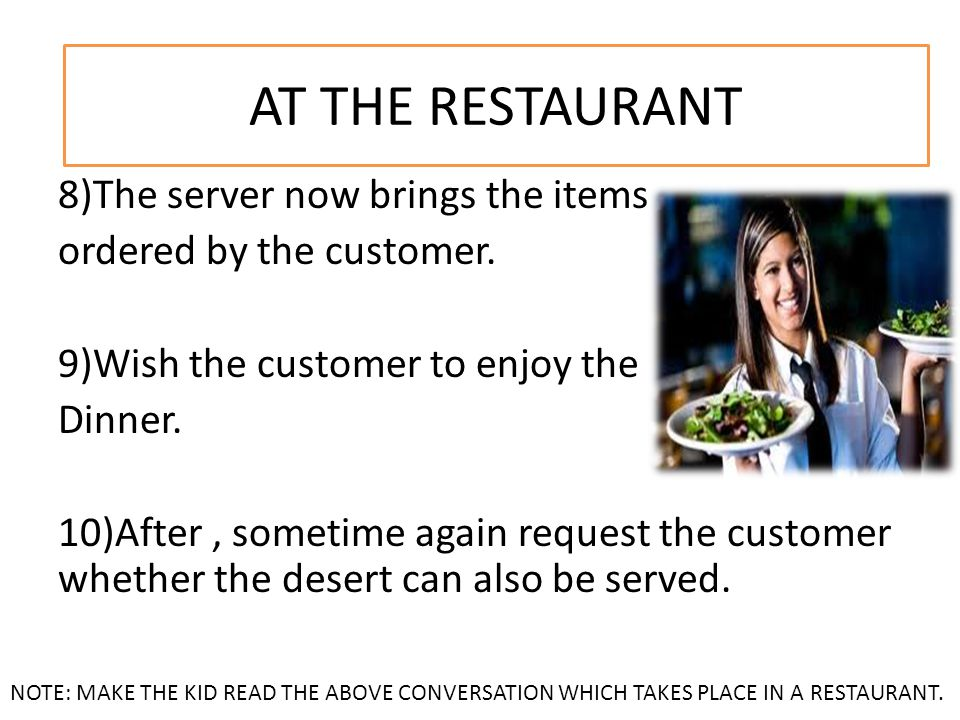 8)The server now brings the items ordered by the customer.
