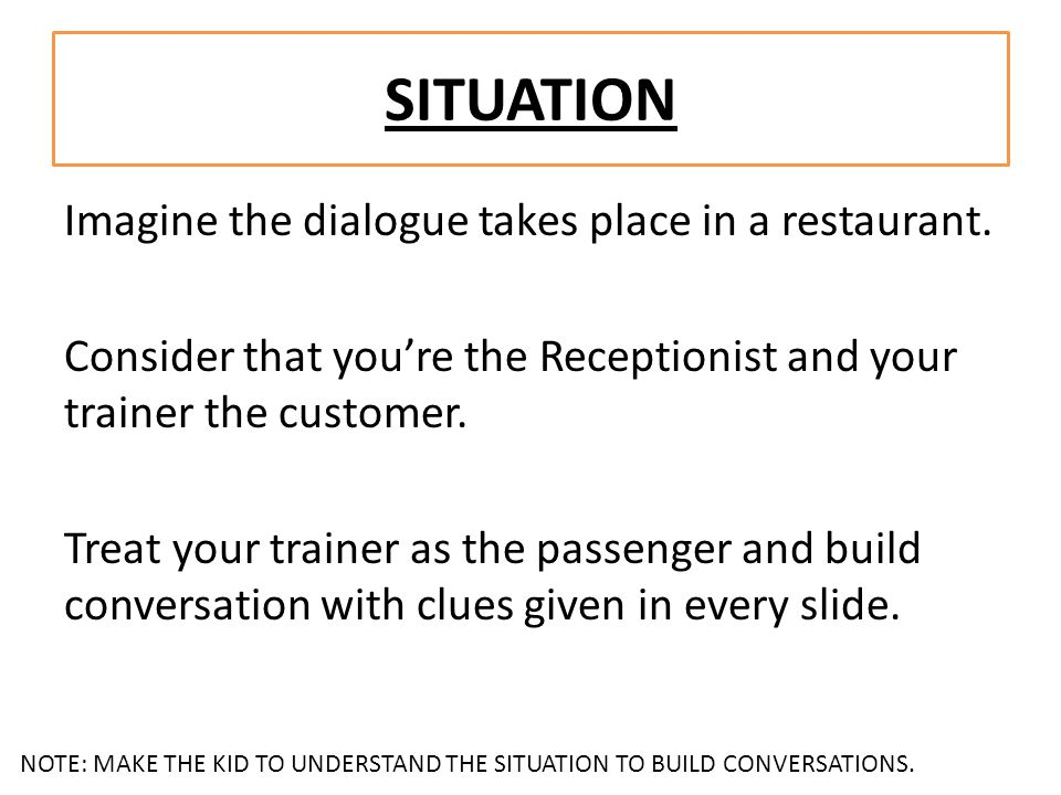 SITUATION Imagine the dialogue takes place in a restaurant.