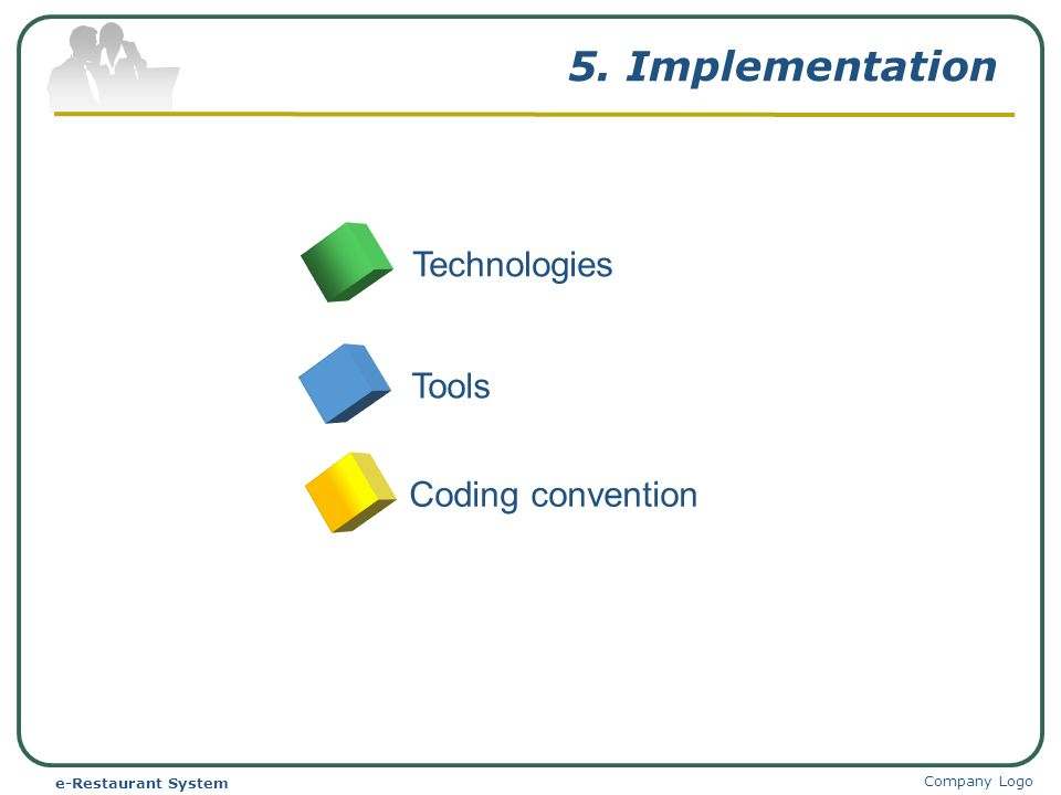 5. Implementation Company Logo e-Restaurant System TechnologiesTools Coding convention