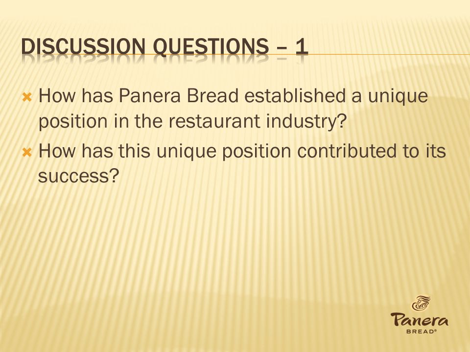 How has Panera Bread established a unique position in the restaurant industry? How has this unique position contributed to its success?