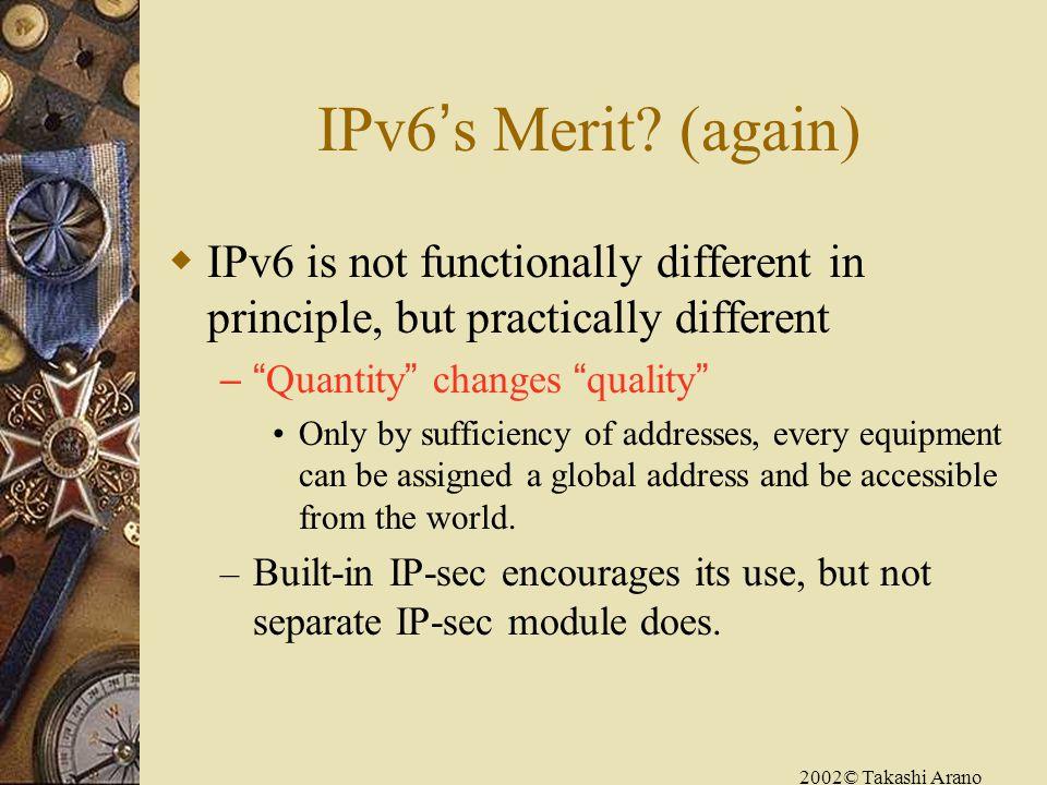 2002© Takashi Arano IPv6 s Merit.