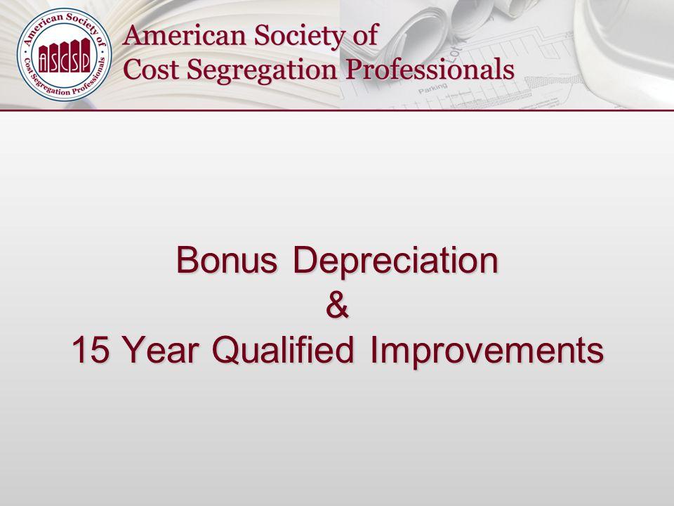 Bonus Depreciation & 15 Year Qualified Improvements