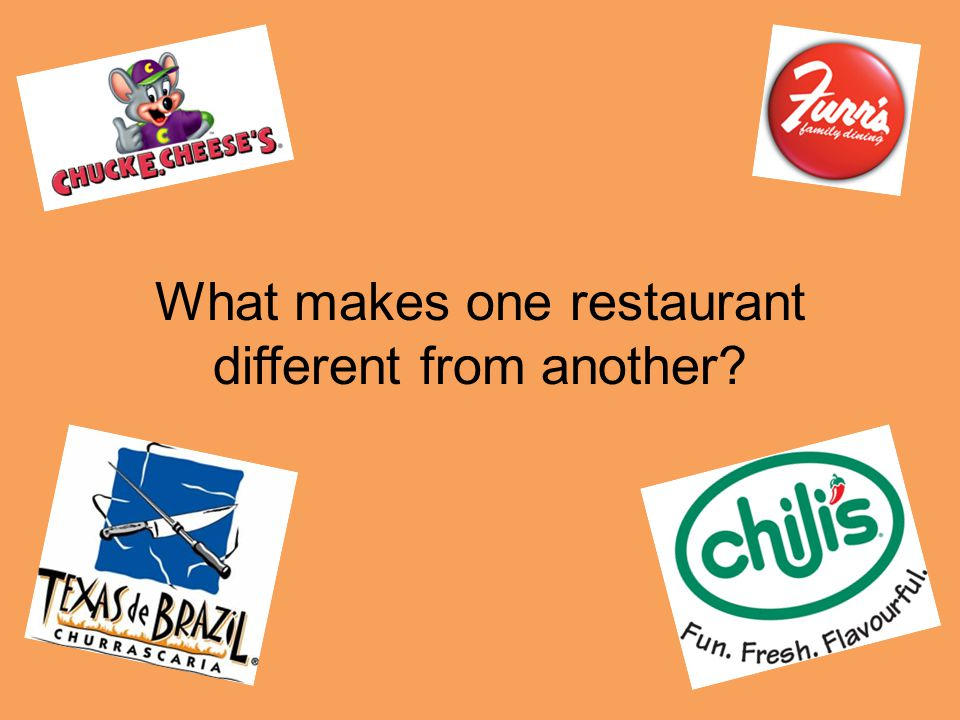 What makes one restaurant different from another?