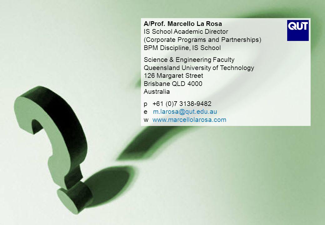 © INB/INN320 8.2/2011 – 12 September 2013 A/Prof. Marcello La Rosa IS School Academic Director (Corporate Programs and Partnerships) BPM Discipline, I