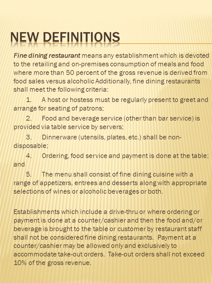 Fast Food Restaurant means any restaurant whose normal business model includes two or more of the following criteria or characteristics: 1.A predominance of locations offer drive-thru service; 2.The menu consists of predominantly fast food or take-out food typically: consumed on site, or off the site as to-go food; pre- made and wrapped before customers place orders; served with disposable tableware and/or typically served in paper or plastic containers; 3.Food is typically ordered from a wall menu at a service counter; 4.Food consumed on the premises is typically ordered while customers are standing; 5.Payment must typically be made by customers before food is consumed; 6.Customers typically bus their own tables; 7.The service counter is closer to an entry/exit than is the seating/dining area; or 8.The business interior is brightly illuminated (greater than eight candle foot power as measured in a horizontal plane three feet above the floor).