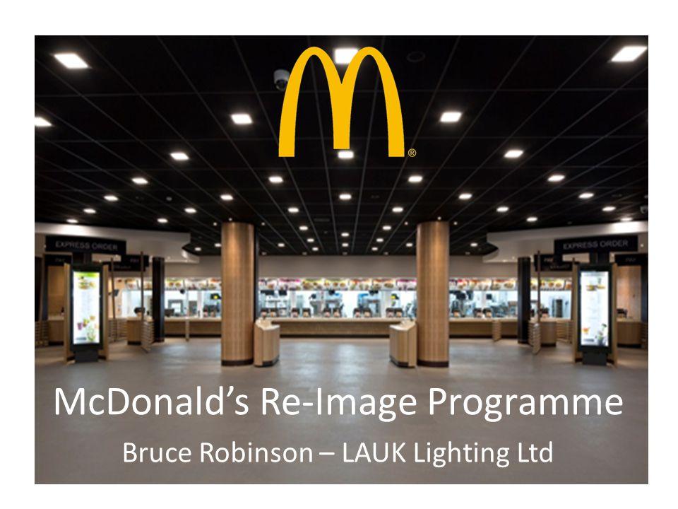 McDonalds Re-Image Programme Bruce Robinson – LAUK Lighting Ltd