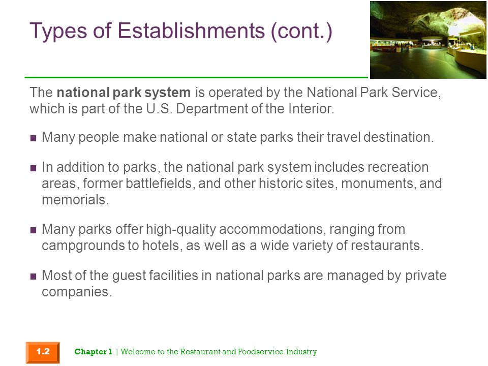 Types of Establishments (cont.) The popularity of theme parks as tourist destinations has had a major affect on all hospitality industries.