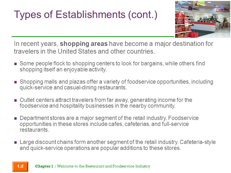 Types of Establishments (cont.) Some people flock to shopping centers to look for bargains, while others find shopping itself an enjoyable activity. S