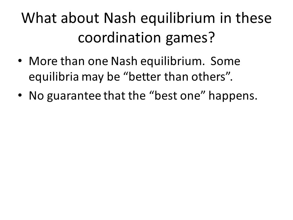 What about Nash equilibrium in these coordination games.