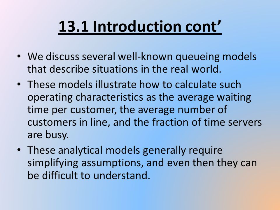 We discuss several well-known queueing models that describe situations in the real world. These models illustrate how to calculate such operating char