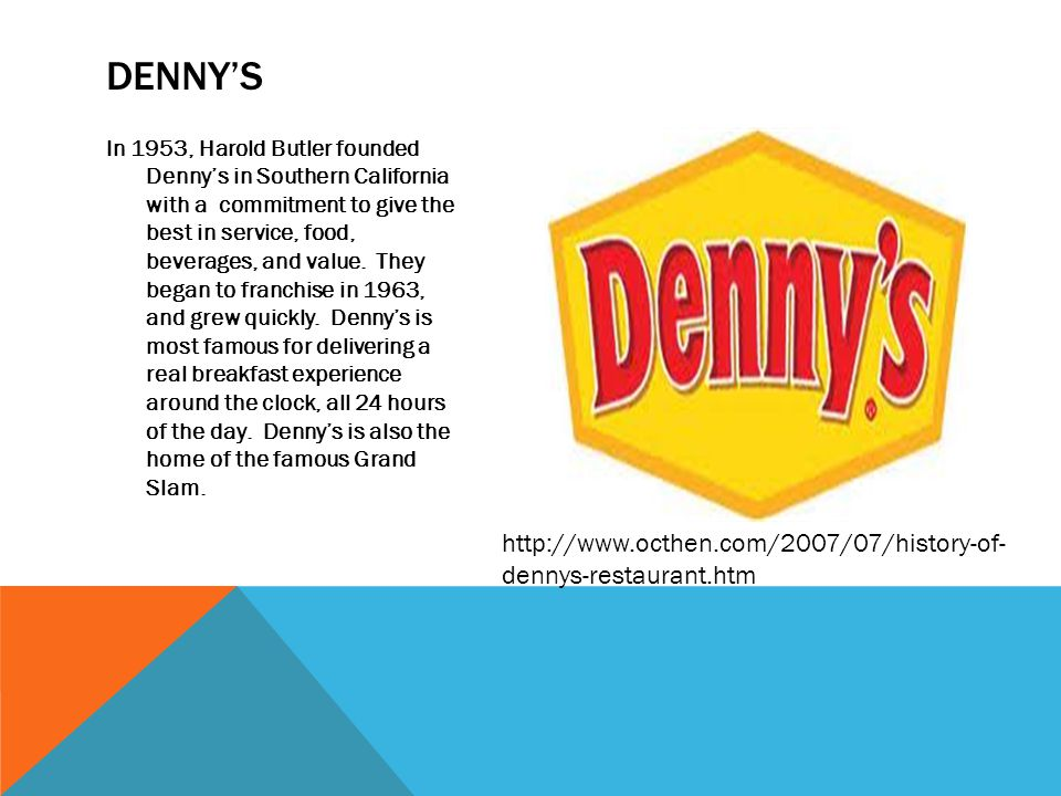 In 1953, Harold Butler founded Dennys in Southern California with a commitment to give the best in service, food, beverages, and value.