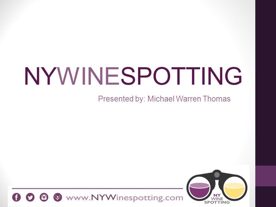 NYWINESPOTTING Presented by: Michael Warren Thomas