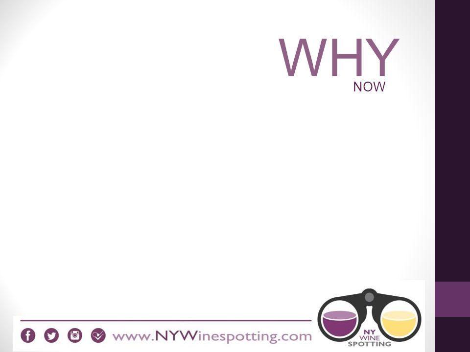 THE IMAGE OF NY WINES HAS IMPROVED, AND WITH IT, AWARENESS AND DEMAND HAS INCREASED.