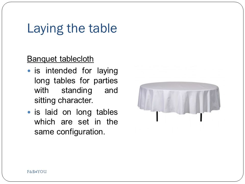 Laying the table Banquet tablecloth is intended for laying long tables for parties with standing and sitting character.