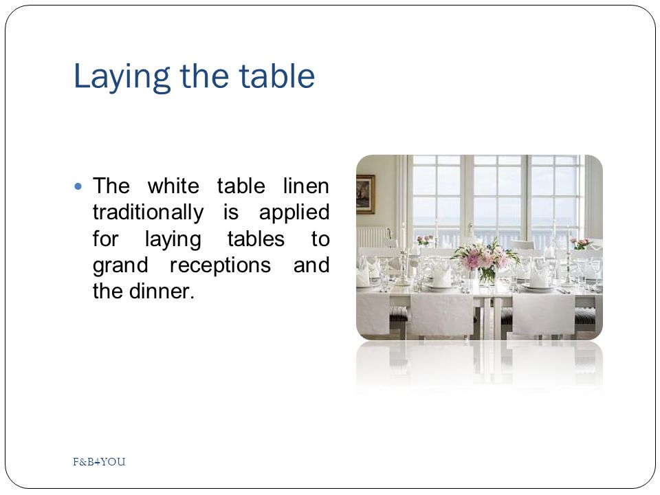 Laying the table The white table linen traditionally is applied for laying tables to grand receptions and the dinner.