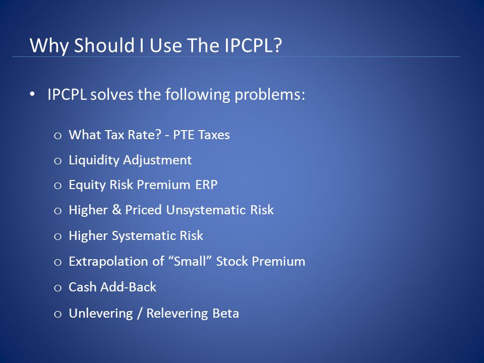 Why Should I Use The IPCPL. IPCPL solves the following problems: o What Tax Rate.