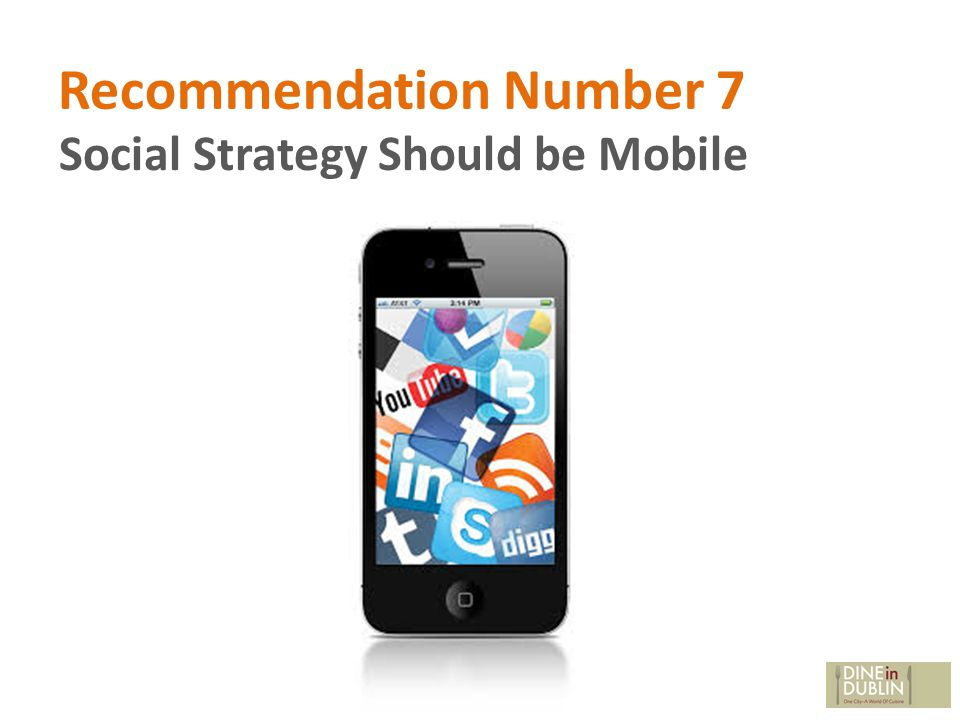 Recommendation Number 7 Social Strategy Should be Mobile