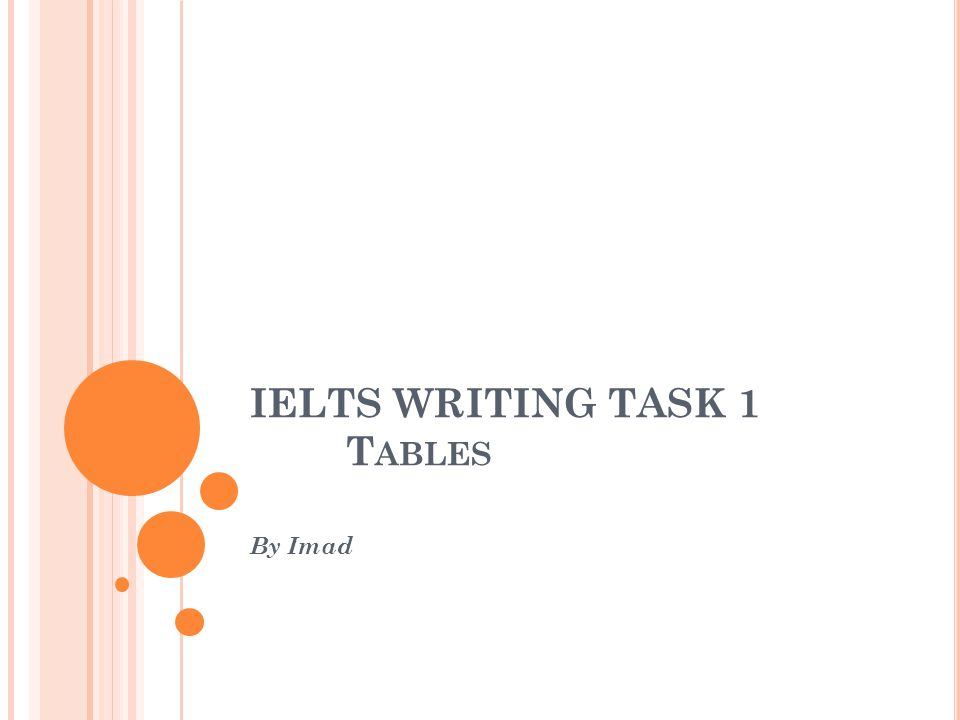 IELTS WRITING TASK 1 T ABLES By Imad