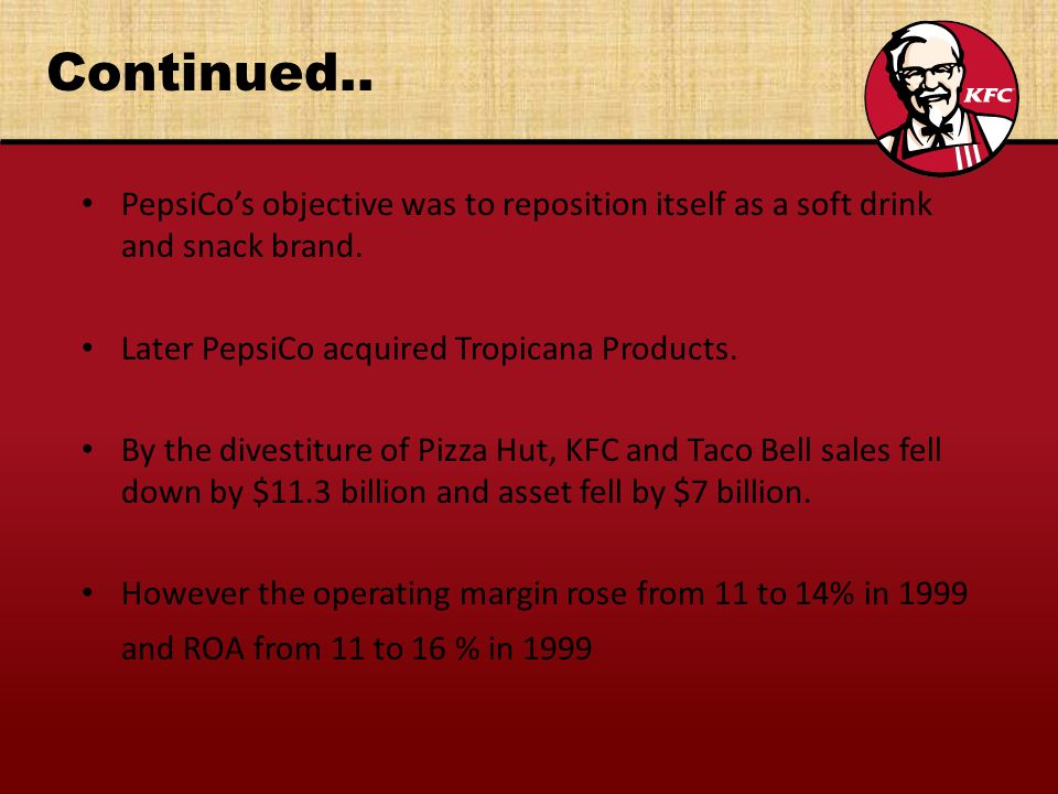 Continued..PepsiCos objective was to reposition itself as a soft drink and snack brand.