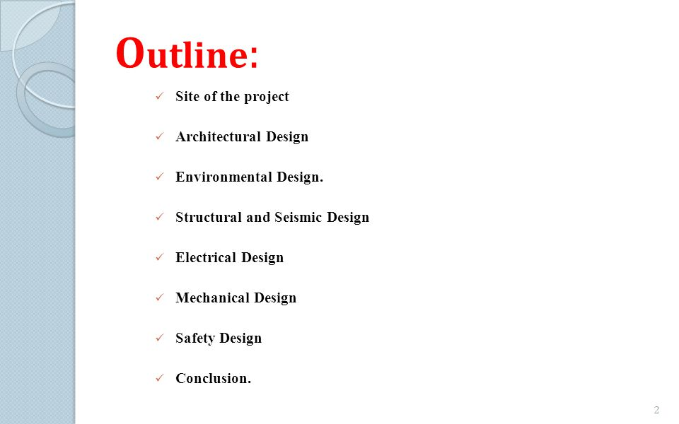 Site of the project Architectural Design Environmental Design. Structural and Seismic Design Electrical Design Mechanical Design Safety Design Conclus