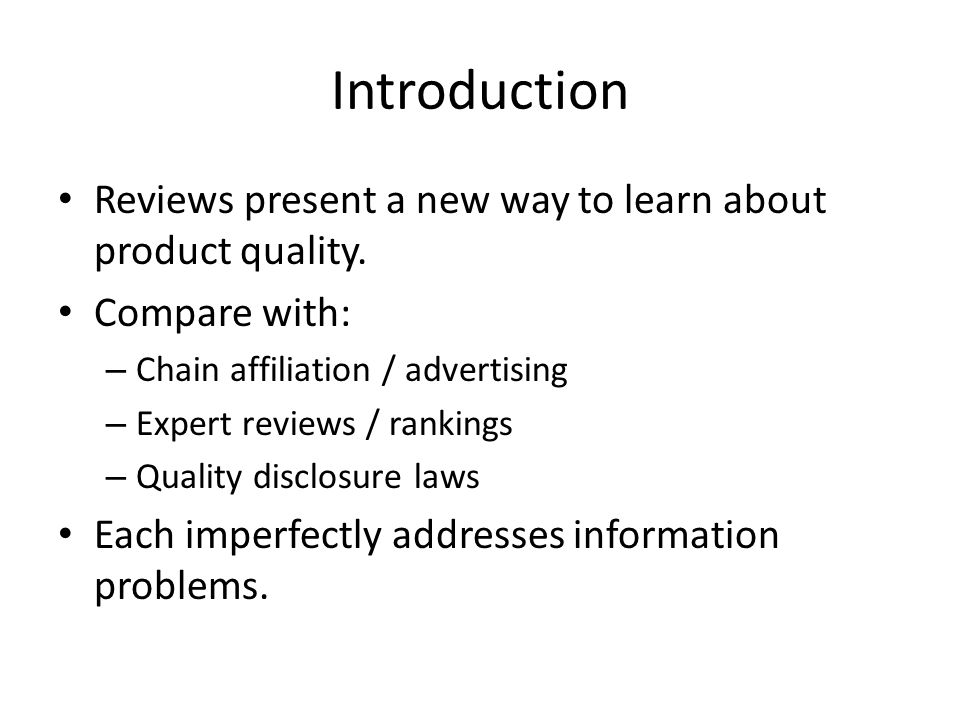 Introduction Reviews present a new way to learn about product quality.