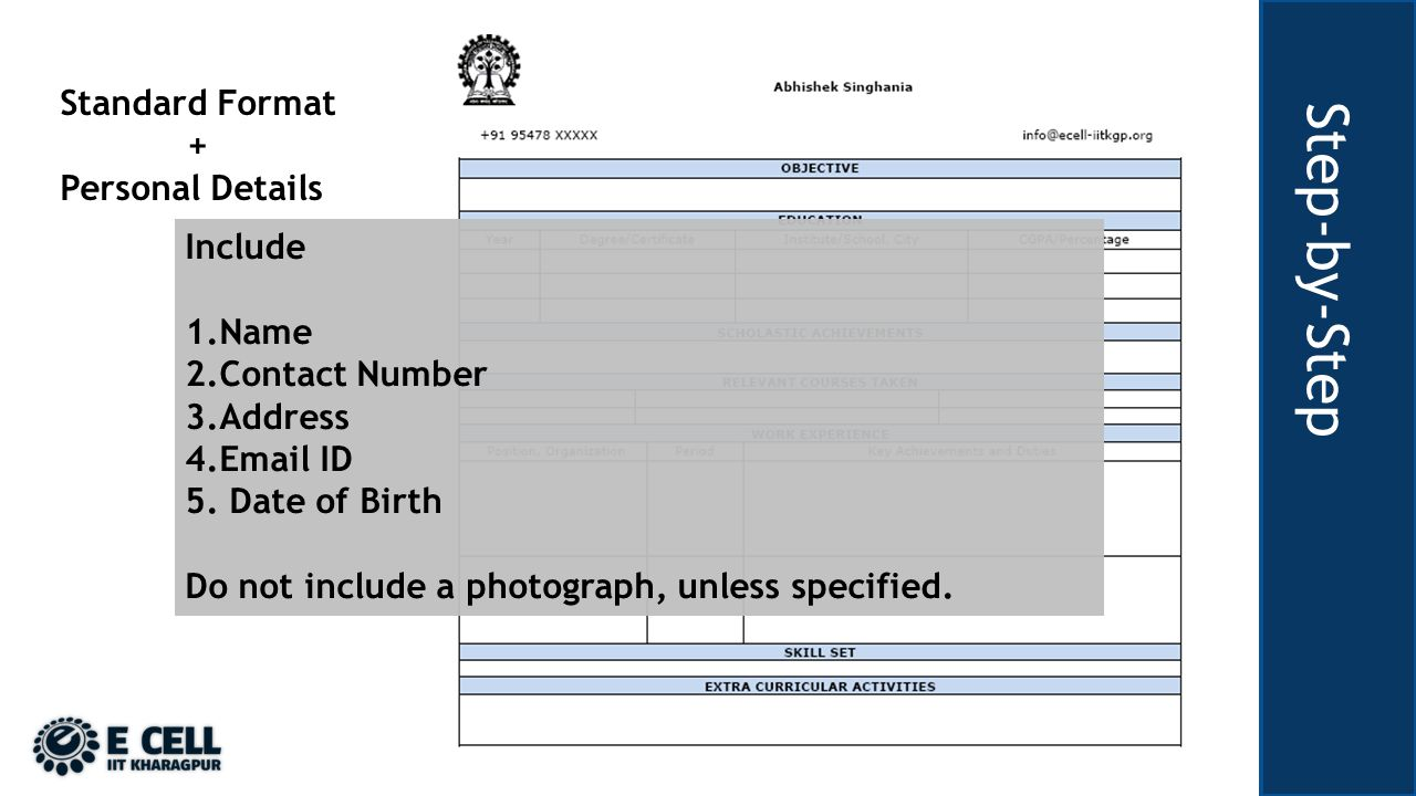 Step-by-Step Standard Format + Personal Details Include 1.Name 2.Contact Number 3.Address 4. ID 5.