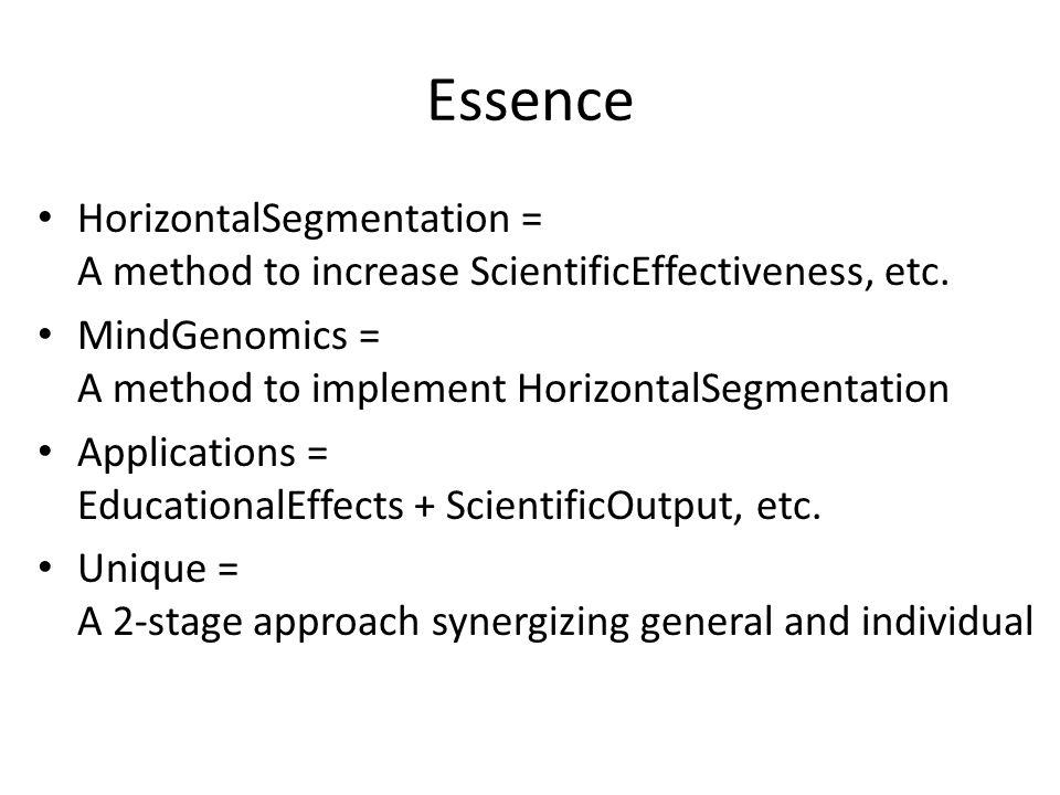 Essence HorizontalSegmentation = A method to increase ScientificEffectiveness, etc.