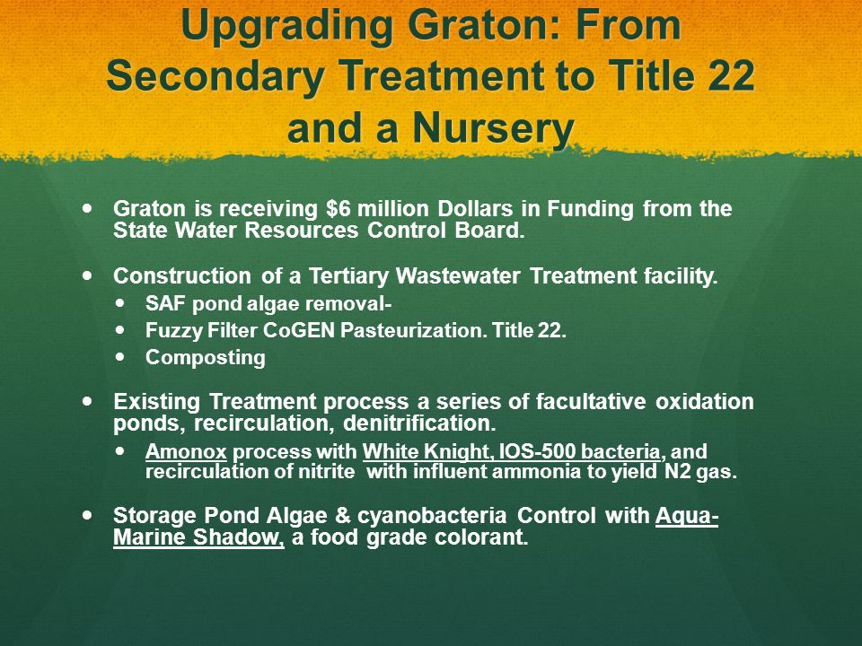 Upgrade at Graton: From Secondary treatment ponds to the nursery Suspended Air Floatation (SAF) floats and removes the oxidation pond algae and bacteria as a 5% sludge.