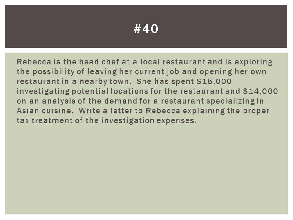 Rebecca is the head chef at a local restaurant and is exploring the possibility of leaving her current job and opening her own restaurant in a nearby town.
