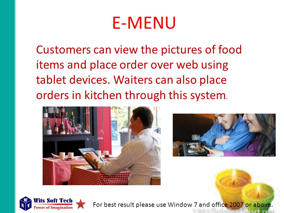 E-MENU Customers can view the pictures of food items and place order over web using tablet devices.