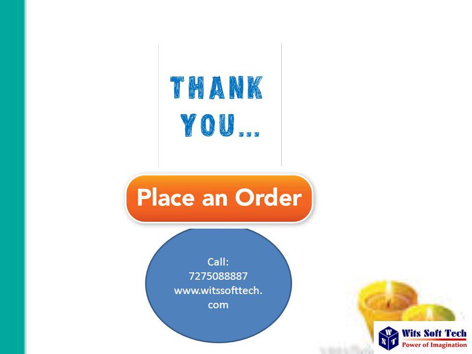 Call: 7275088887 www.witssofttech. com